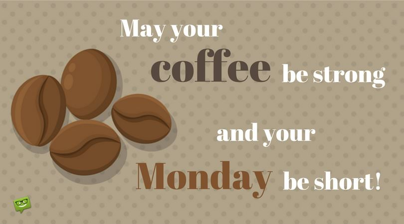 So Good to Me?... | Monday Quotes and Memes #strongCoffee