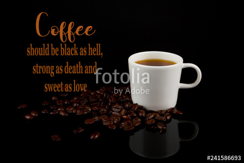 """Funny Coffee Memes,""""black as hell and sweet as love"""". Cool Quotes ... #strongCoffee"""