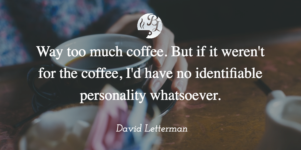Barista Life's Top 117 Coffee Quotes #strongCoffee