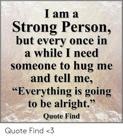 I Am a Strong Person but Every Once in a While I Need Someone to ... #strongCoffee
