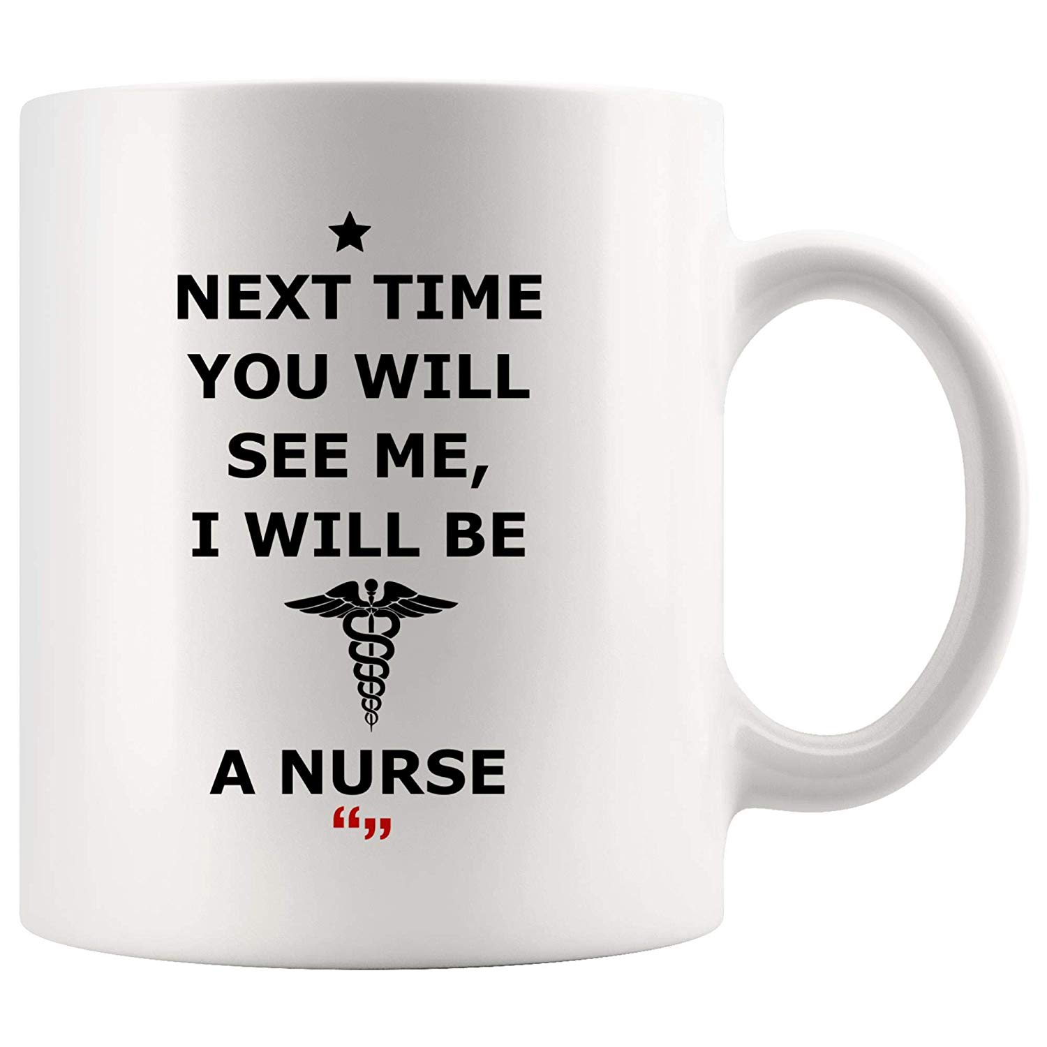Amazon.com: Next Time See Be Nurse Nursing Graduation School Mug ... #coffeeTime