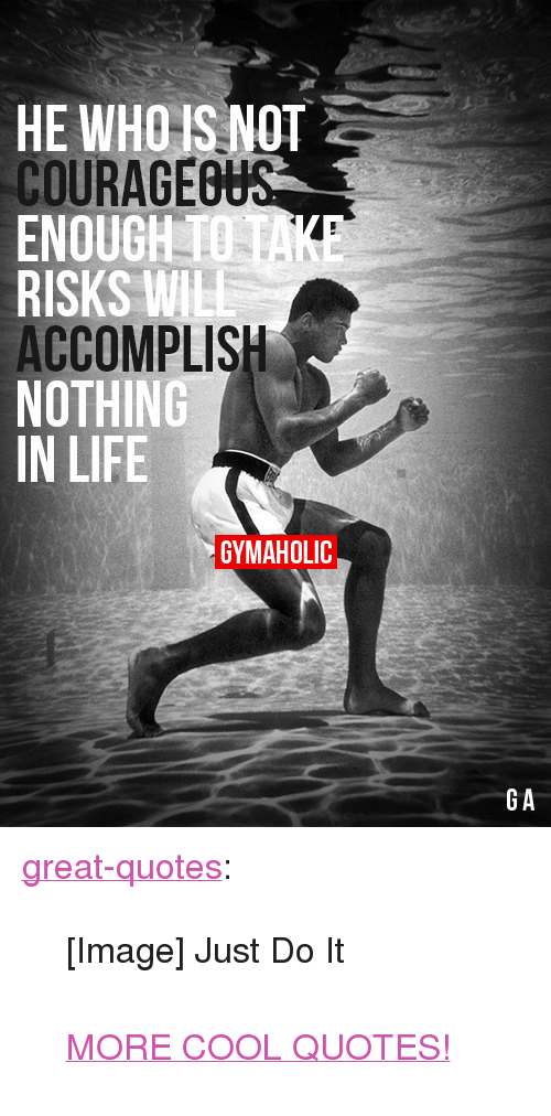 HE WHOIS NOT COURAGEO ENOUGH TO RISKS W ACCOMPLIS NOTHING IN LIFE ... #notEnoughCoffee