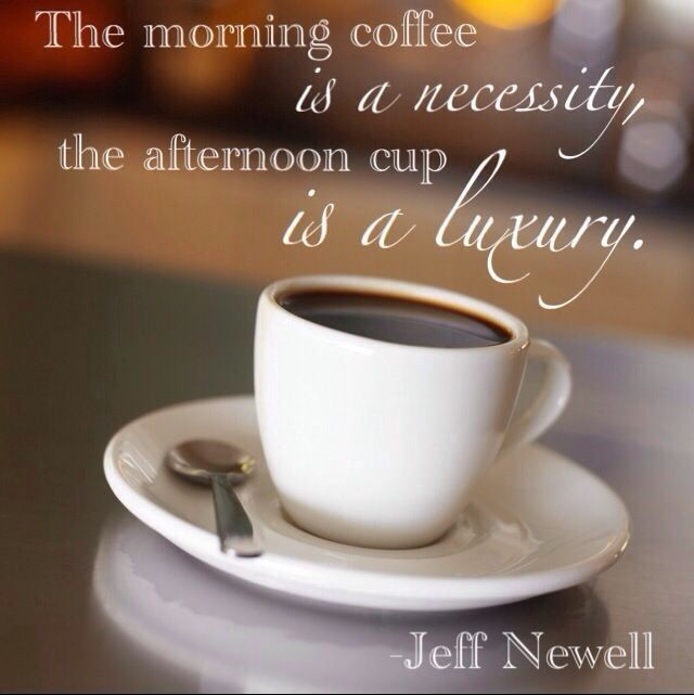 coffee quotes quote coffee morning afternoon coffee quotes ... #afternoonCoffee
