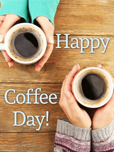 Coffee Makes You Warm! Happy Coffee Day Card | Birthday & Greeting ... #happyCoffee