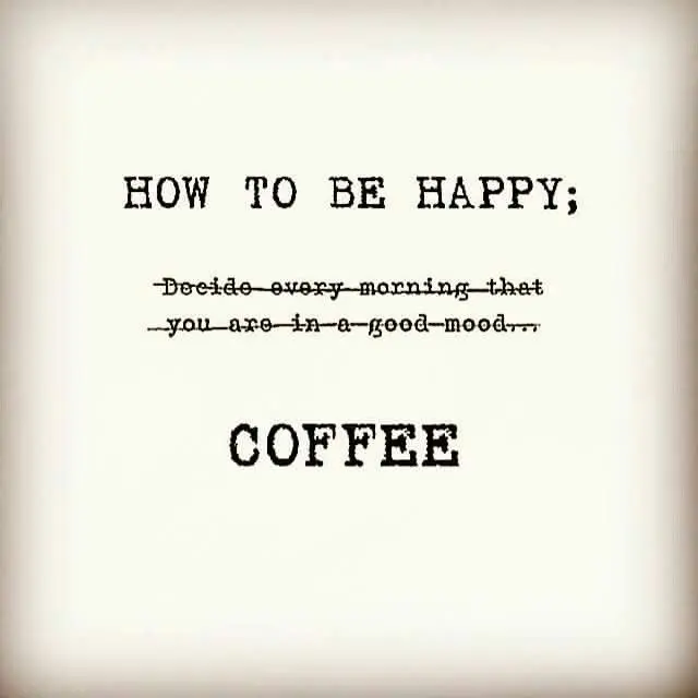 How To be Happy || Coffee | Coffee in 2019 | Happy coffee, Coffee ... #happyCoffee