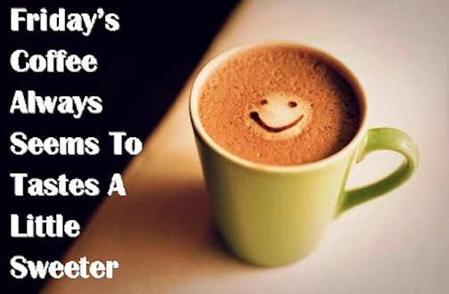 Friday's Coffee Pictures, Photos, and Images for Facebook, Tumblr ... #coffeeFriday