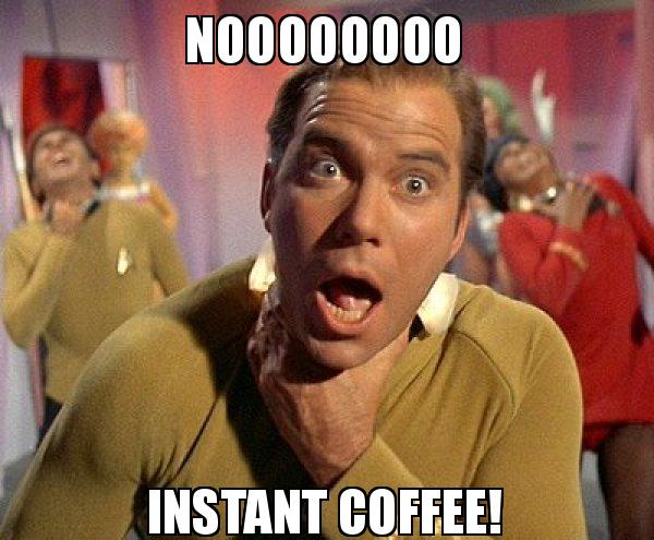 Noooooooo Instant coffee! - Captain Kirk Choking | Make a Meme #instantCoffee