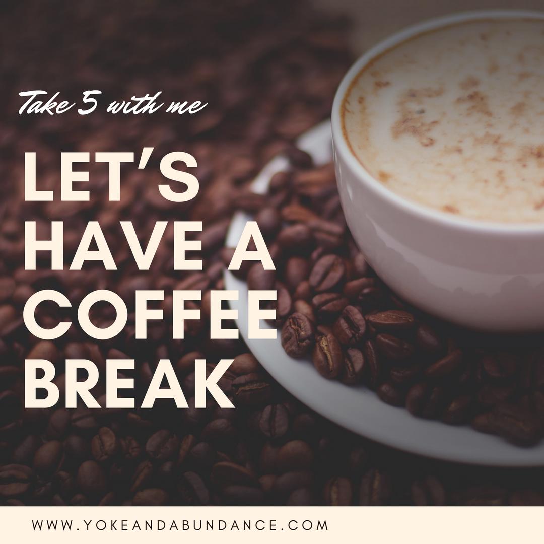 Friday Coffee Break 01.05.18 — Yoke and Abundance #coffeeFriday