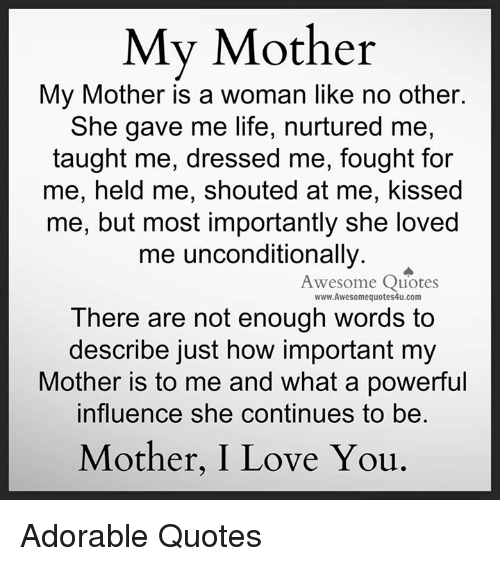 My Mother My Mother Is a Woman Like No Other She Gave Me Life ... #notEnoughCoffee