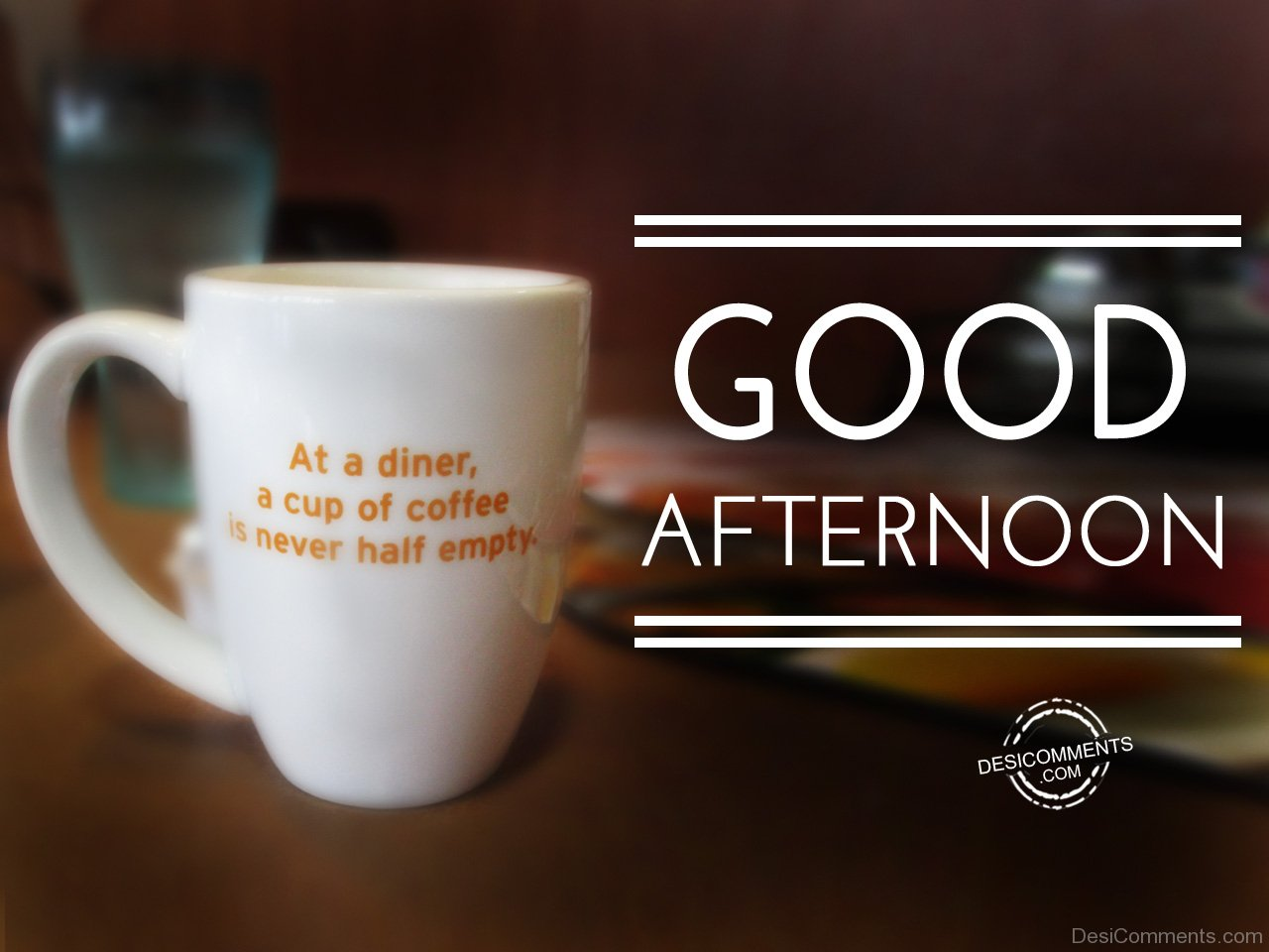 Good Afternoon – A Cup Of Coffee - DesiComments.com #afternoonCoffee