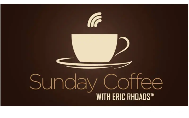 Sunday Coffee with Eric Rhoads - Encouragement over Sunday Coffee. #sundayCoffee