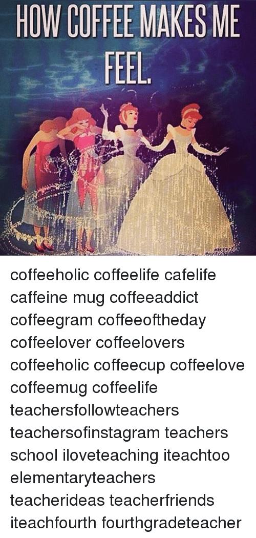 HOW COFFEE MAKES ME Coffeeholic Coffeelife Cafelife Caffeine Mug ... #notEnoughCoffee