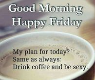 Coffee Friday Quotes Pictures, Photos, Images, and Pics for ... #coffeeFriday