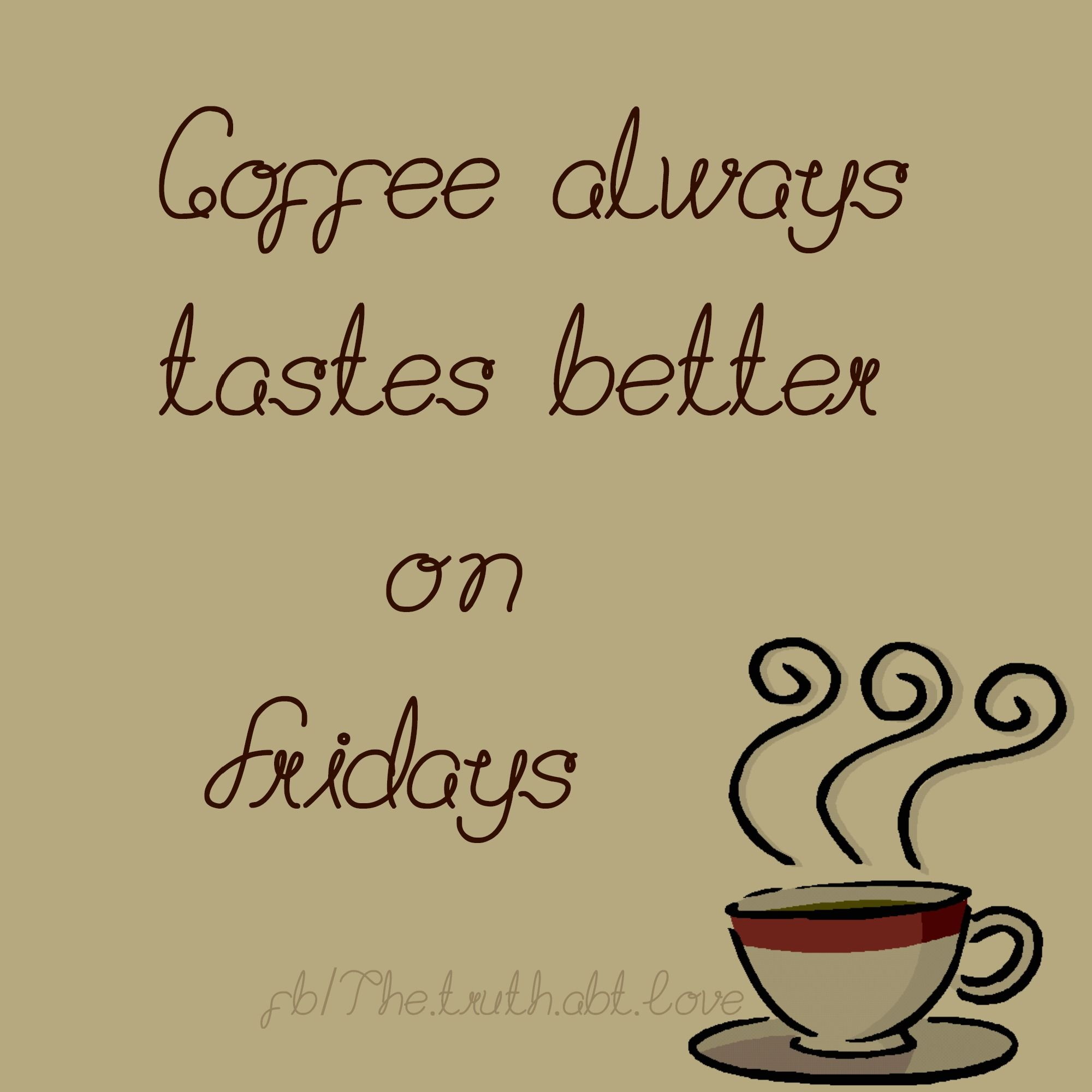 Friday Coffee Pictures, Photos, and Images for Facebook, Tumblr ... #coffeeTime