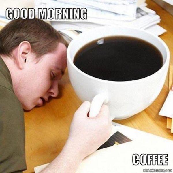 30 Funny Good Morning Memes #goodMorningCoffee
