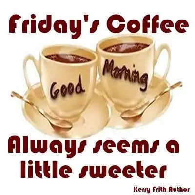 Good Morning Fabulous Friday Coffee/Tea Time! #coffeeFriday