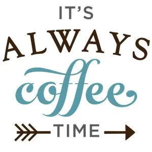 It's always coffee time phrase | cricut | Coffee stencils, Coffee ... #coffeeTime