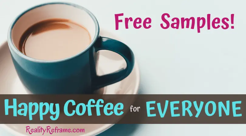 FREE Sample of Happy Coffee ~ Reality Reframe #happyCoffee