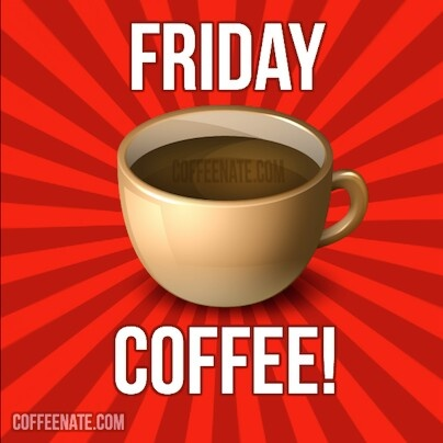 Friday starts with coffee! #coffeeFriday