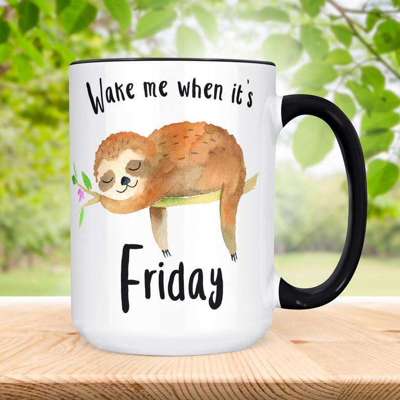 Funny Sloth Coffee Mug Wake Me When It's Friday Coffee | Etsy #coffeeFriday