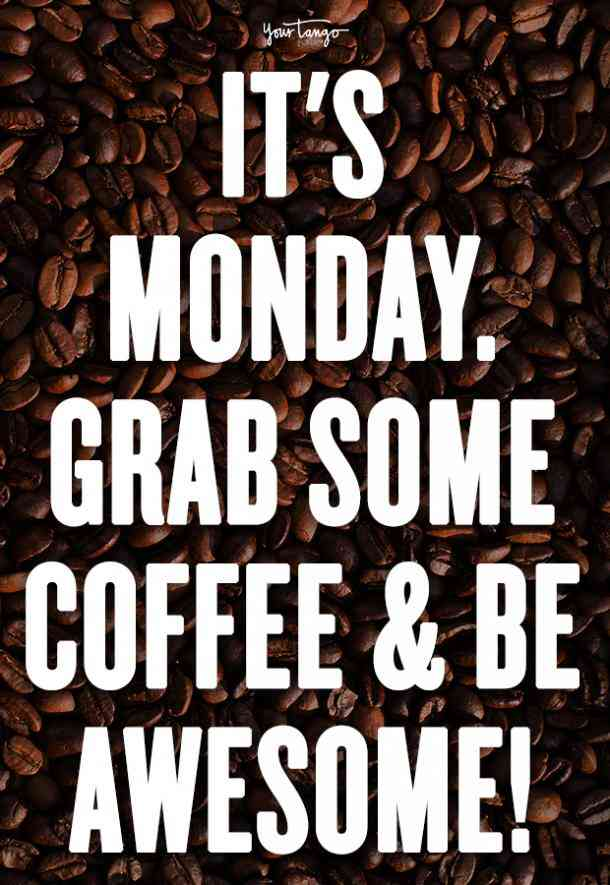 25 Inspirational Quotes & Monday Memes For When You Need A Little ... #notEnoughCoffee