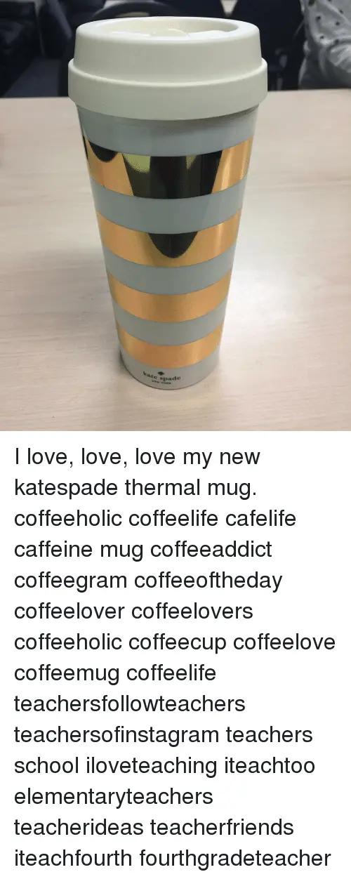 Ate Spade I Love Love Love My New Katespade Thermal Mug ... #notEnoughCoffee