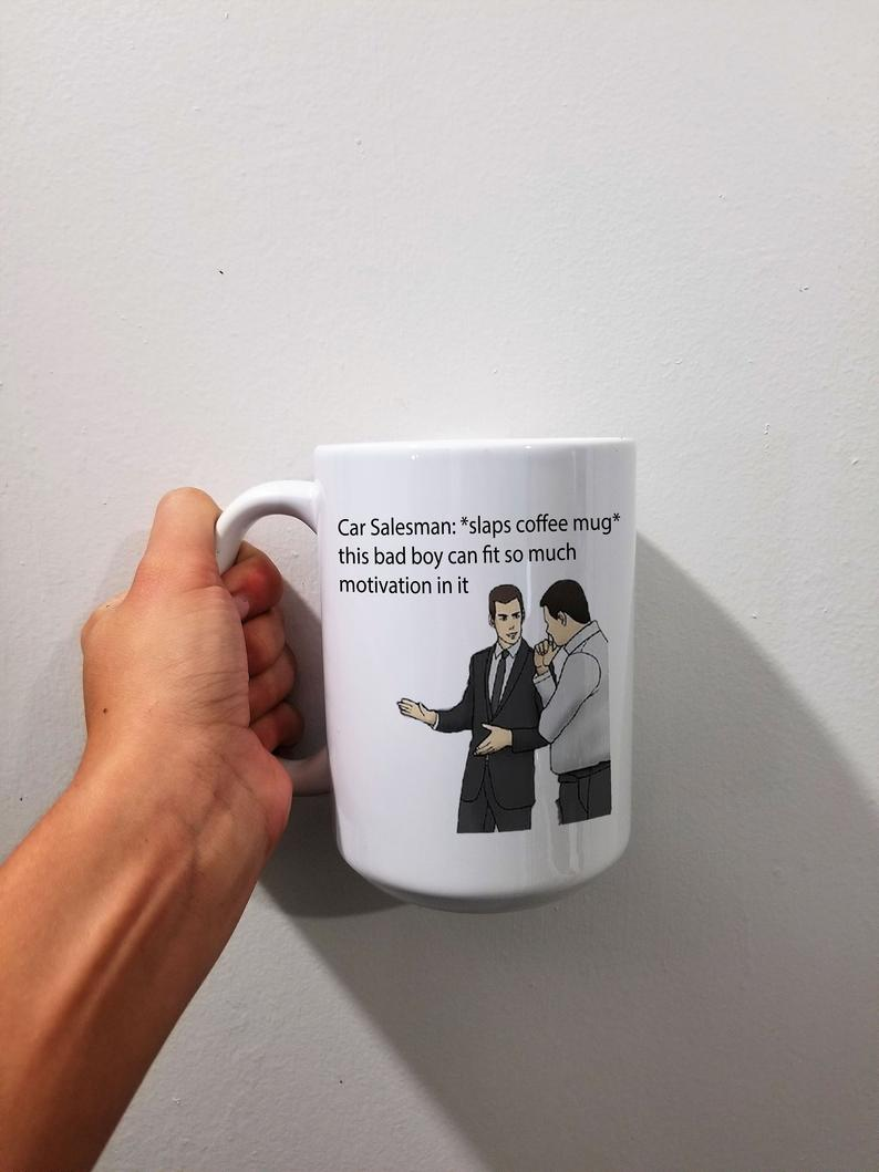 Car Salesman Meme Mug Funny Coffee Mug Meme Lover Gift Pop | Etsy #coffeeLovers