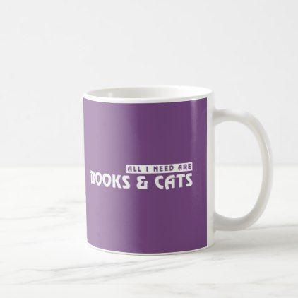 Purple Cats and Books Lover Gift - All I Need ... Coffee Mug ... #needCoffee
