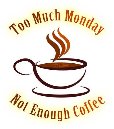 Monday Coffee Quotes - Not Enough Caffeine- 3d Illustration Stock ... #mondayCoffee