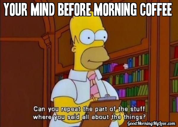 25 Good Morning Memes To Kickstart Your Day | SayingImages.com #goodMorningCoffee