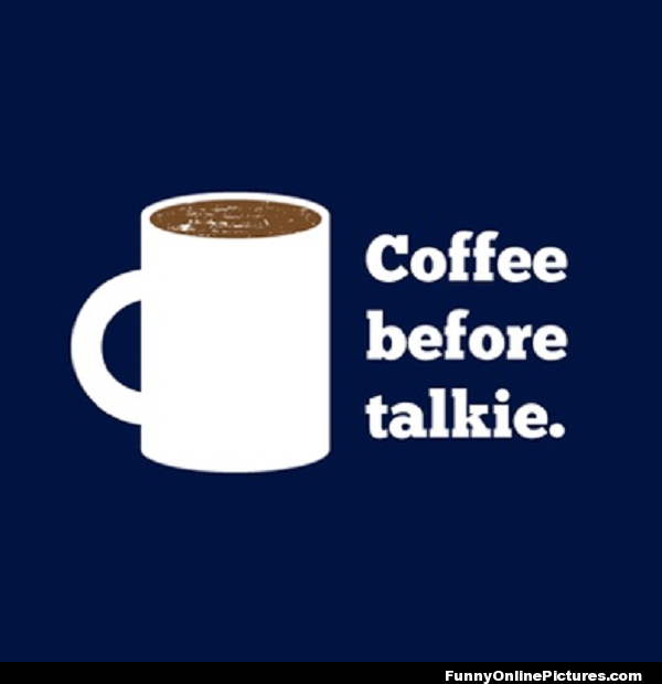 Funny Coffee Lover's Quote #coffeeLovers