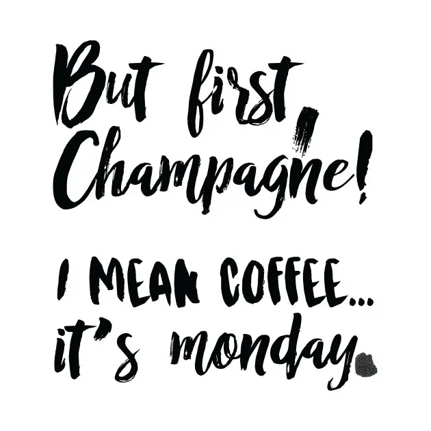 But first, Champagne! I mean coffee... it's monday. - Coffee - T ... #mondayCoffee
