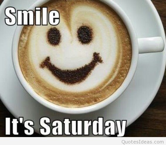 Smile. Its Saturday morning! #saturdayCoffee