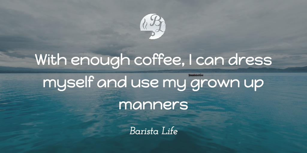 Barista Life's Top 117 Coffee Quotes #coffeeTime